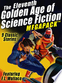 Download The Eleventh Golden Age of Science Fiction MEGAPACK ®: F.L. Wallace Pdf