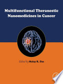 Multifunctional Theranostic Nanomedicines in Cancer Book