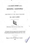 Sam Jones  Gospel Sermons as Delivered by the Great Preacher Sam  P  Jones