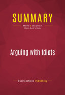Summary: Arguing with Idiots ebook