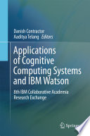 Applications of Cognitive Computing Systems and IBM Watson Book