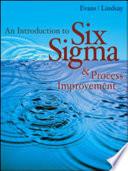 An Introduction to Six Sigma & Process Improvement