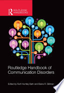 Routledge Handbook of Communication Disorders