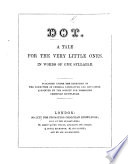 Dot A Tale For The Very Little Ones In Words Of One Syllable Published By The Society For Promoting Christian Knowledge
