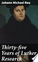 Thirty five Years of Luther Research