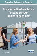 Transformative Healthcare Practice through Patient Engagement
