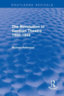 The Revolution in German Theatre 1900 1933  Routledge Revivals