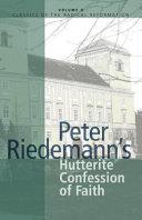 Peter Riedemann s Hutterite Confession of Faith