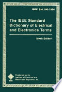 The IEEE Standard Dictionary of Electrical and Electronics Terms