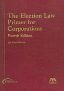 The Election Law Primer for Corporations Book