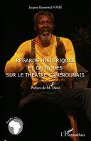 Regards historiques et critiques sur le théâtre camerounais [Pdf/ePub] eBook