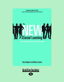 The New Social Learning: A Guide to Transforming Organizations Through Social Media (Large Print 16pt)