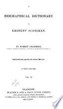 A Biographical Dictionary Of Eminent Scotsmen