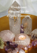 Touchstones  Manual for the Crystal Therapist