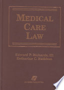 """Medical Care Law"" by Edward P. Richards, Katharine C. Rathbun"