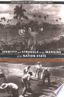 Identity And Struggle At The Margins Of The Nation State
