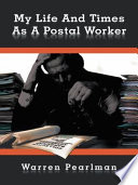 My Life And Times As A Postal Worker Book