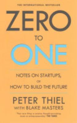 Book cover of 'Zero to One' by Peter Thiel, Blake Masters