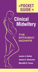 A Pocket Guide to Clinical Midwifery  The Efficient Midwife