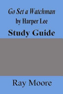 Go Set A Watchman By Harper Lee A Study Guide