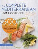 The Complete Mediterranean Diet Cookbook 2021