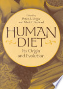 """Human Diet: Its Origin and Evolution"" by Peter S. Ungar, Mark Franklyn Teaford"