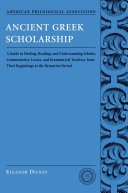 Ancient Greek Scholarship  A Guide to Finding  Reading  and Understanding Scholia  Commentaries  Lexica  and Grammatical Treatises