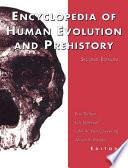 Encyclopedia Of Human Evolution And Prehistory