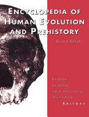 Encyclopedia of Human Evolution and Prehistory: Second Edition