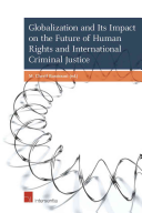 Globalization and Its Impact on the Future of Human Rights and International Criminal Justice