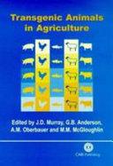 Transgenic Animals in Agriculture