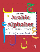 Alif Baa Arabic Alphabet Write Learn and Color Activity Workbook
