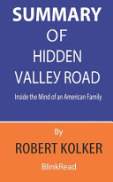 Summary of Hidden Valley Road By Robert Kolker   Inside the Mind of an American Family