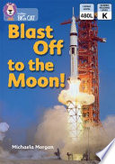 Collins Big Cat     Blast Off to the Moon  Band 4 Blue