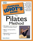 The Complete Idiot s Guide to the Pilates Method