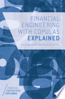 Financial Engineering with Copulas Explained Book