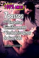 100% Amor: 7 Passos para encontrar ciêntificamente o verdadeiro amor da sua vida