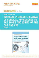 Piermattei s Atlas of Surgical Approaches to the Bones and Joints of the Dog and Cat Pageburst EBook on Kno Access Code
