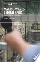 Making Waves behind Bars