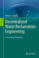 Decentralized Water Reclamation Engineering