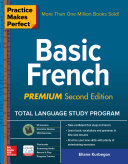 Practice Makes Perfect: Basic French, Premium Second Edition