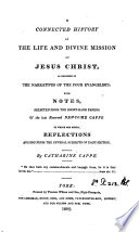 A Connected History of the Life and Divine Mission of Jesus Christ