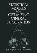 Statistical Models for Optimizing Mineral Exploration Book