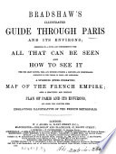 Bradshaw s illustrated guide  afterw   Bradshaw s guide through Paris and its environs Book