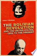 The Bolivian Revolution And The United States 1952 To The Present