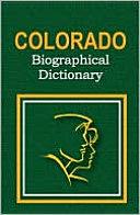 Colorado Biographical Dictionary