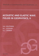 Acoustic and Elastic Wave Fields in Geophysics  Part II