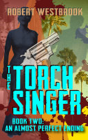 The Torch Singer, Book Two: An Almost Perfect Ending