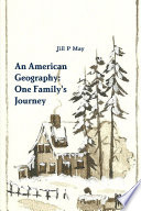 An American Geography  One Family s Journey