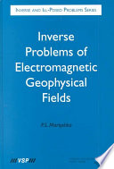 Inverse Problems Of Electromagnetic Geophysical Fields Book PDF